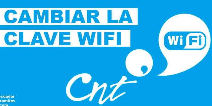 cambiar la contraseña al wifi cnt en ecuador